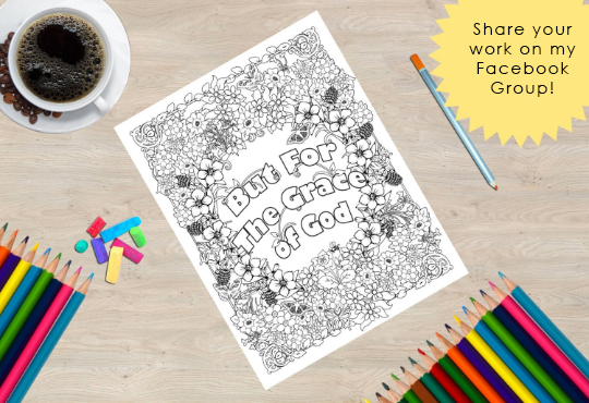 But for the grace of God Coloring book page from the Sobriety Garden Coloring Book by Monica Morgan