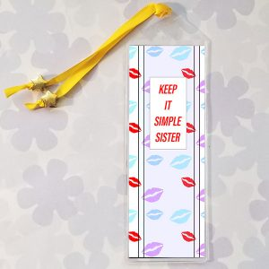 Bookmark with Keep It Simple Sister on a background of lips