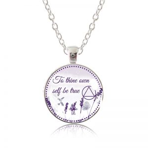 Glass Pendant Necklace - Natalie's Birthday - Too Thine Own Self Be True